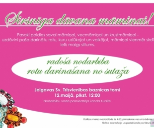 Jelgavā  gatavos dāvanas māmiņām(ARHĪVS)