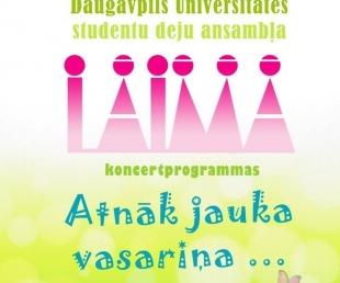 Daugavpils Universitātes studentu deju ansambļa LAIMA  koncerta ATNĀK JAUKA VASARIŅA! pirmizrāde(ARHĪVS)