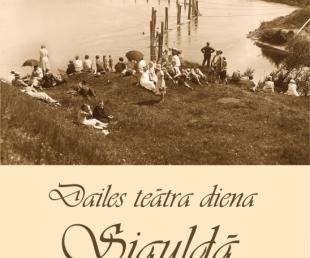 11. jūnijā - Dailes teātra diena Siguldā(ARHĪVS)