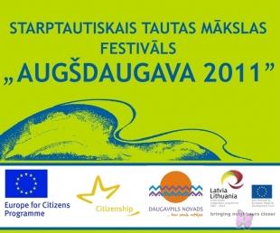 """Starptautiskais tautas mākslas festivāls  """"Augšdaugava 2011""""(ARHĪVS)"""