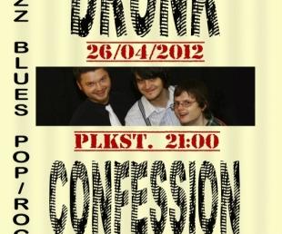 """""""Drunk Confession"""" – 26.aprīlī restorānā PLAZA(ARHĪVS)"""