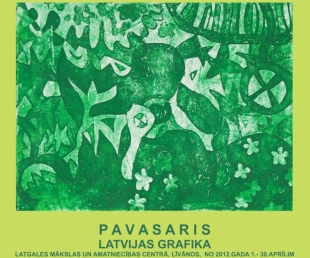 Izstāde PAVASARIS – LATVIJAS GRAFIKA(ARHĪVS)